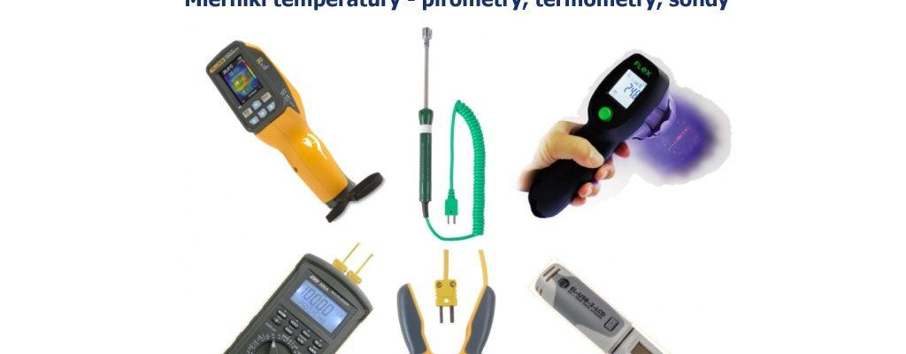Mierniki temperatury - pirometry, termometry, sondy